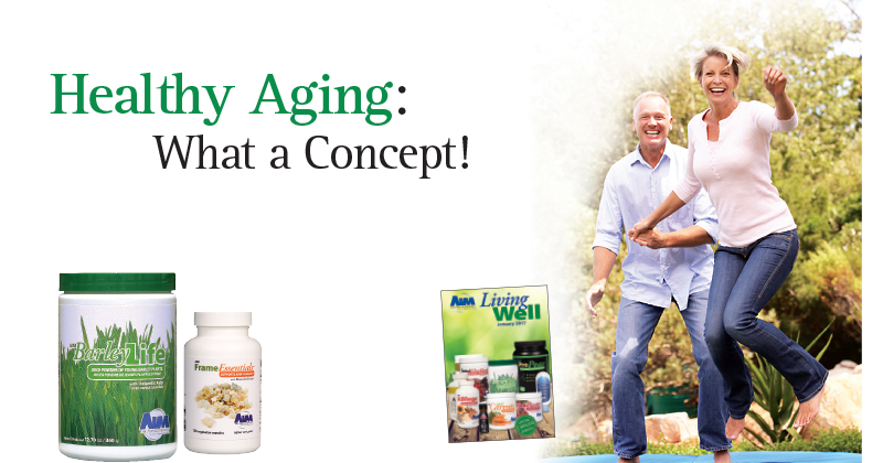 Healthy Aging: What a Concept!