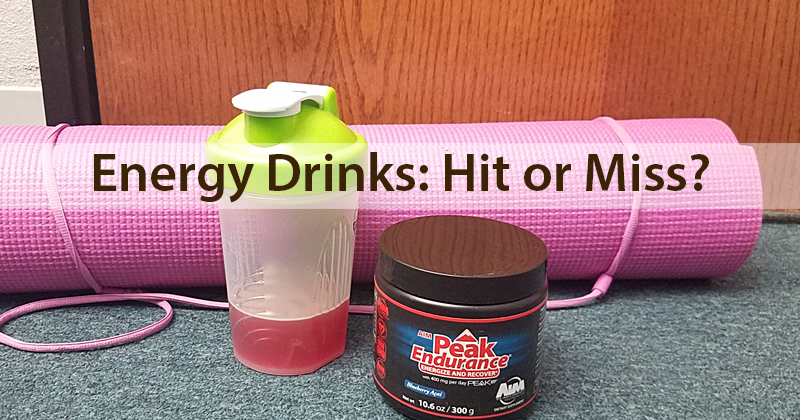 Energy Drinks: Hit orMiss?