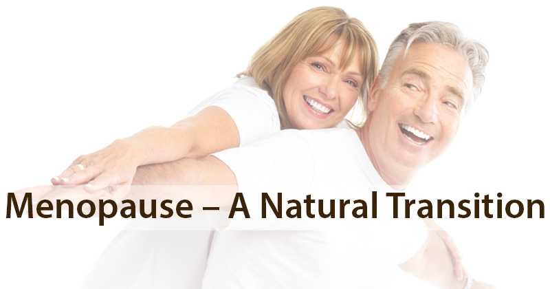 Menopause – A Natural Transition
