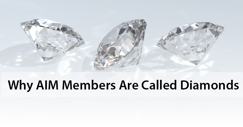 Why AIM Members Are Called Diamonds