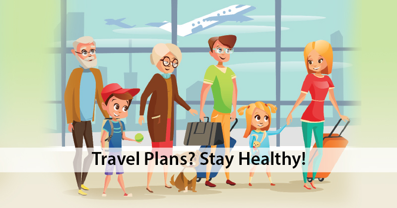 Travel Plans? Stay Healthy!