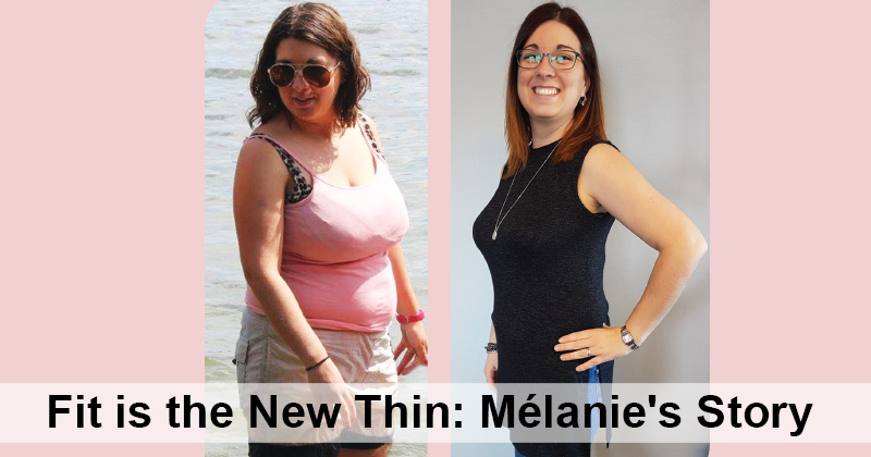 Fit is the New Thin: Mélanie'sStory