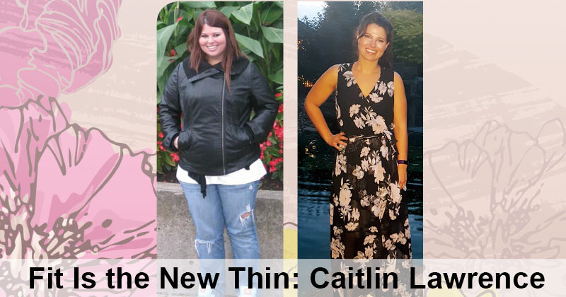 Fit is the New Thin: Caitlin Lawrence