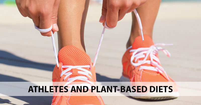 Athletes and Plant-Based Diets