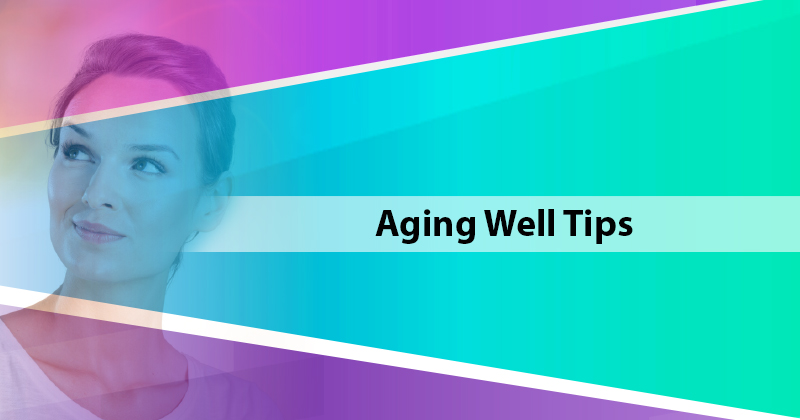 Aging Well Tips