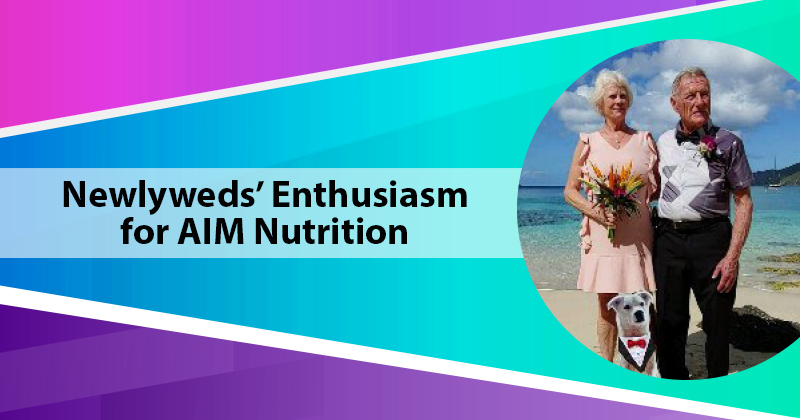 Newlyweds' Enthusiasm for AIM NUTRITION